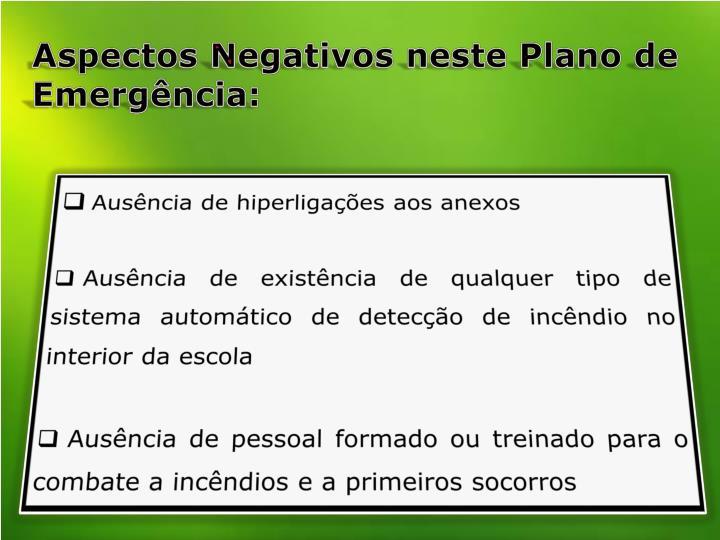 Aspectos Negativos neste Plano de Emergência: