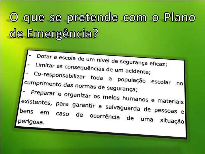 O que se pretende com o Plano de Emergência?