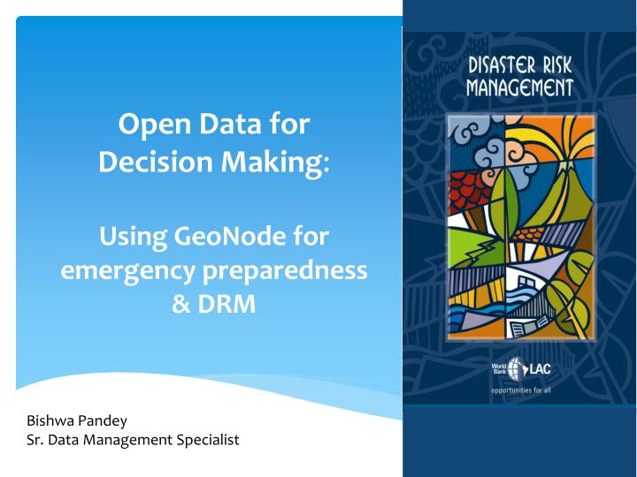Open data for decision making using geonode for emergency preparedness drm
