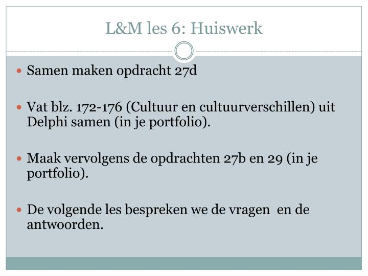 L&M les 6: Huiswerk