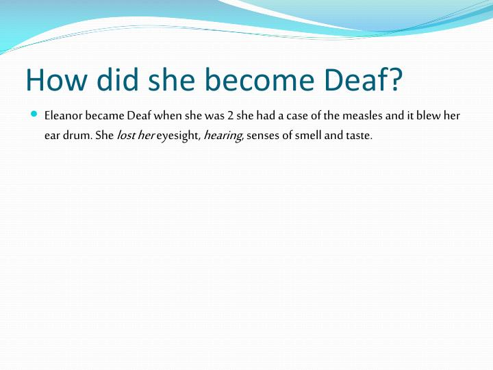 How did she become deaf