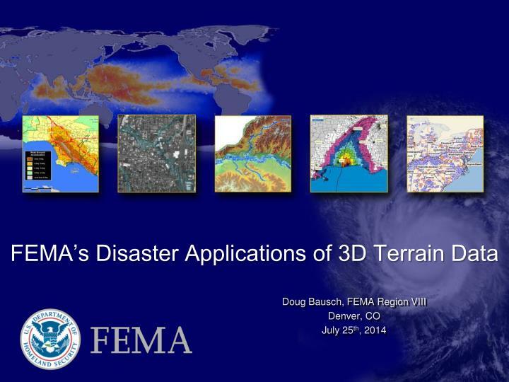 FEMA's Disaster Applications of 3D Terrain Data