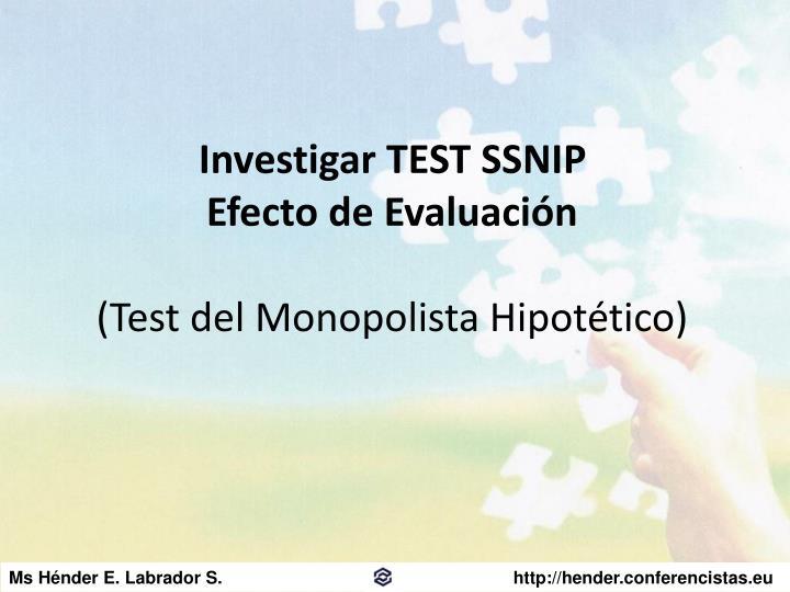 Investigar TEST SSNIP