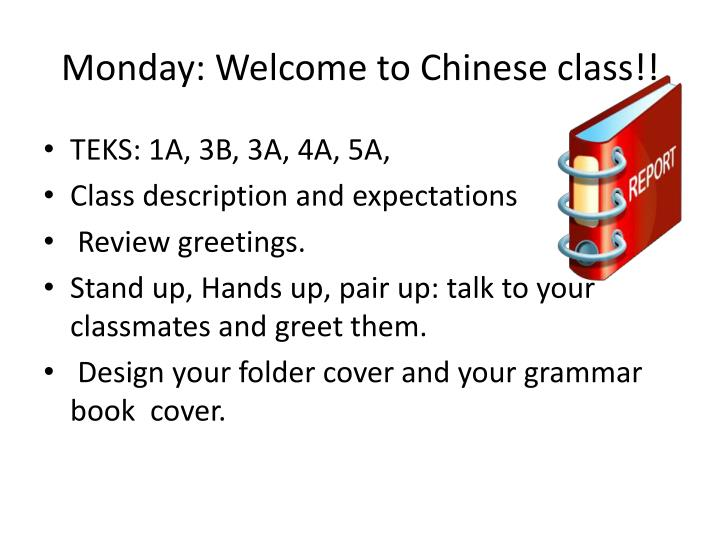 Monday welcome to chinese class
