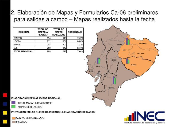 2. Elaboración de Mapas y Formularios Ca-06 preliminares para salidas a campo – Mapas realizados hasta la fecha