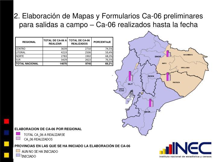 2. Elaboración de Mapas y Formularios Ca-06 preliminares para salidas a campo – Ca-06 realizados hasta la fecha