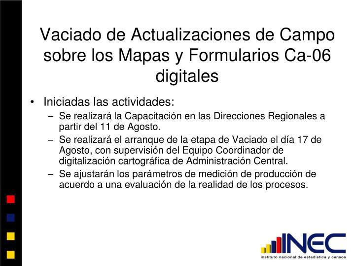 Vaciado de Actualizaciones de Campo sobre los Mapas y Formularios Ca-06 digitales