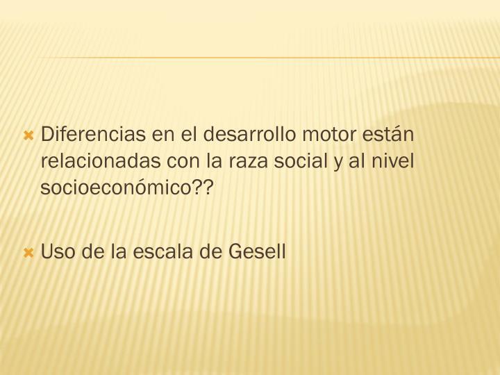 Diferencias en el desarrollo motor están relacionadas con la raza social y al nivel socioeconómico??
