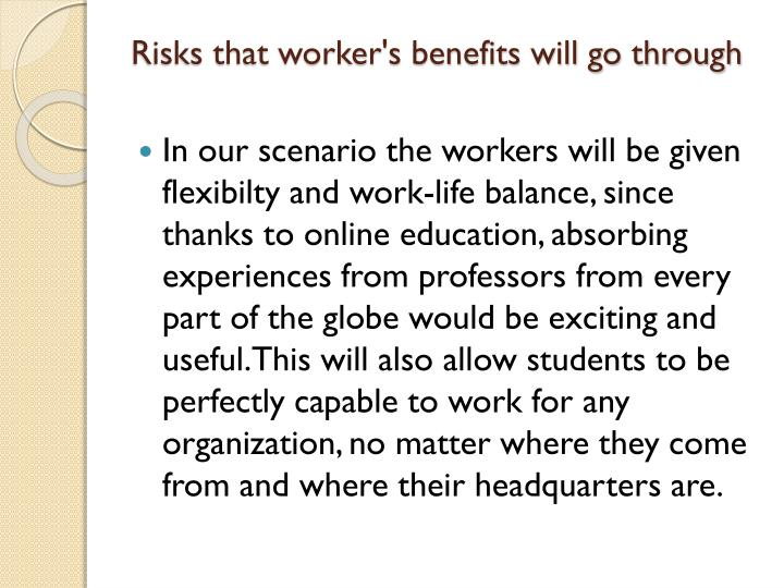 Risks that worker's benefits will go through