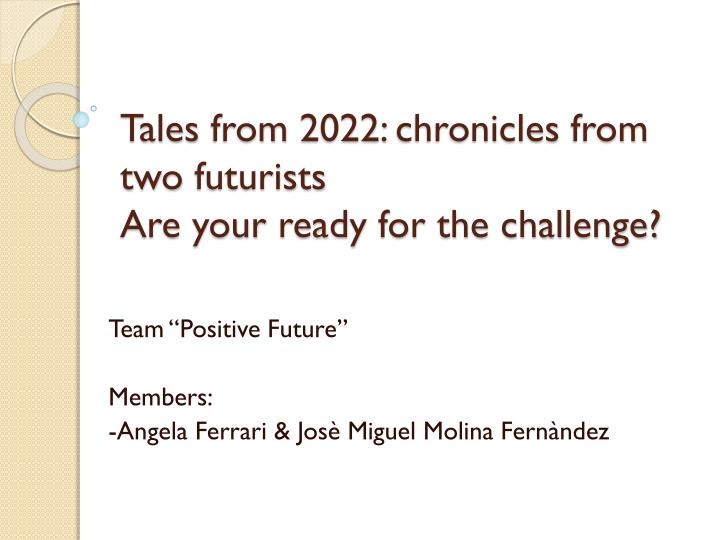 Tales from 2022 chronicles from two futurists are your ready for the challenge
