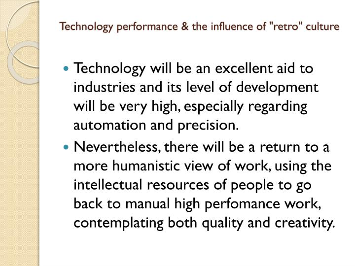 "Technology performance & the influence of ""retro"" culture"