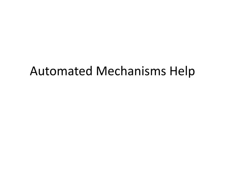Automated mechanisms help