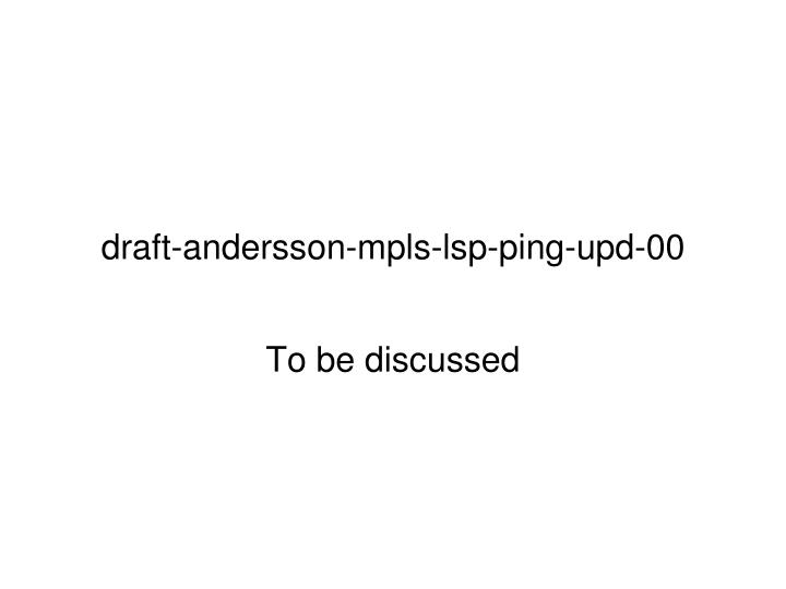 Draft andersson mpls lsp ping upd 00