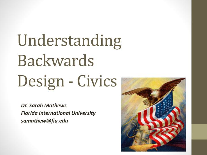Understanding backwards design civics