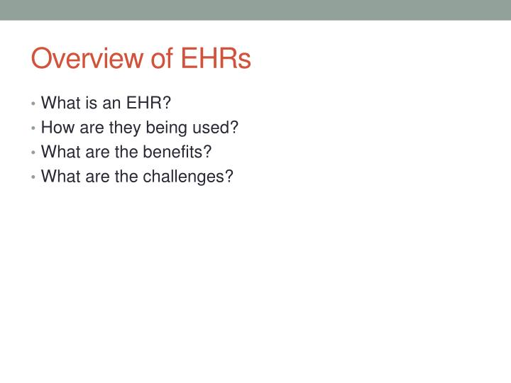 Overview of ehrs