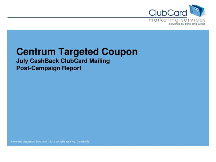 Centrum targeted coupon july cashback clubcard mailing post campaign report