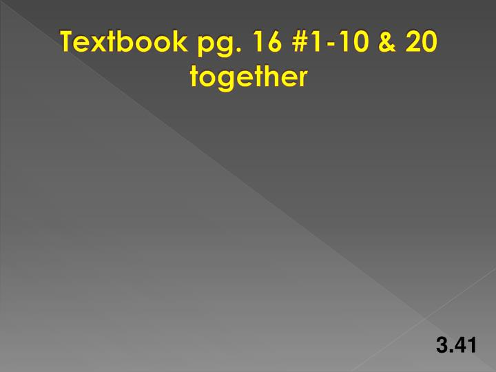 Textbook pg. 16 #1-10