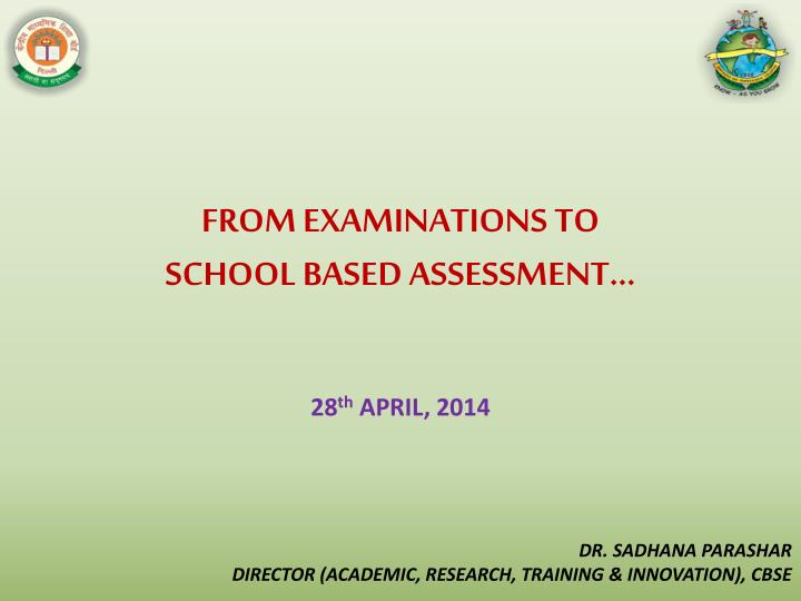 From examinations to school based assessment