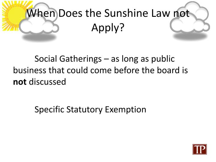 When Does the Sunshine Law not Apply?
