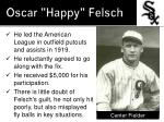 oscar happy felsch