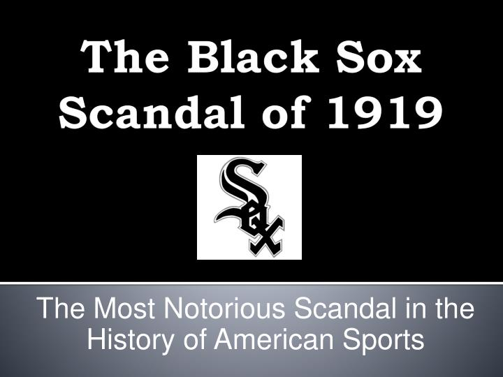The most notorious scandal in the history of american sports