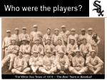 who were the players