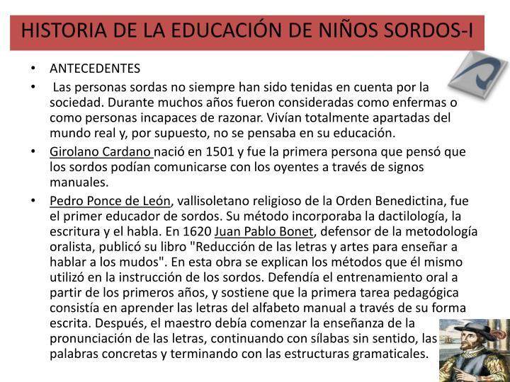 HISTORIA DE LA EDUCACIÓN DE NIÑOS SORDOS-I