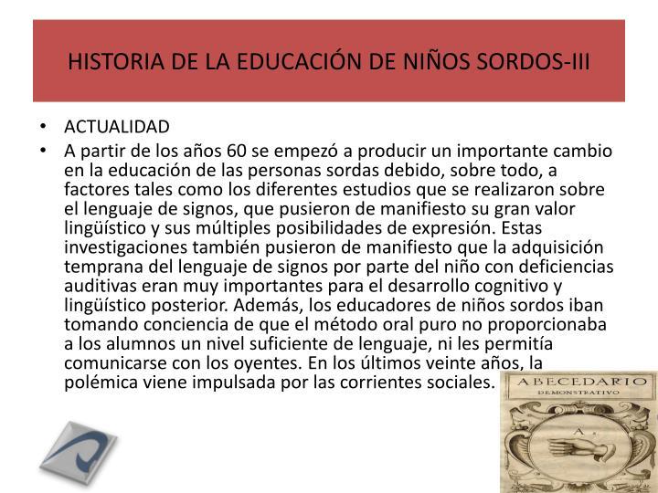 HISTORIA DE LA EDUCACIÓN DE NIÑOS SORDOS-III