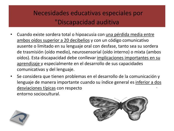 """Necesidades educativas especiales por """"Discapacidad auditiva"""