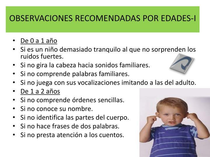 OBSERVACIONES RECOMENDADAS POR EDADES-I