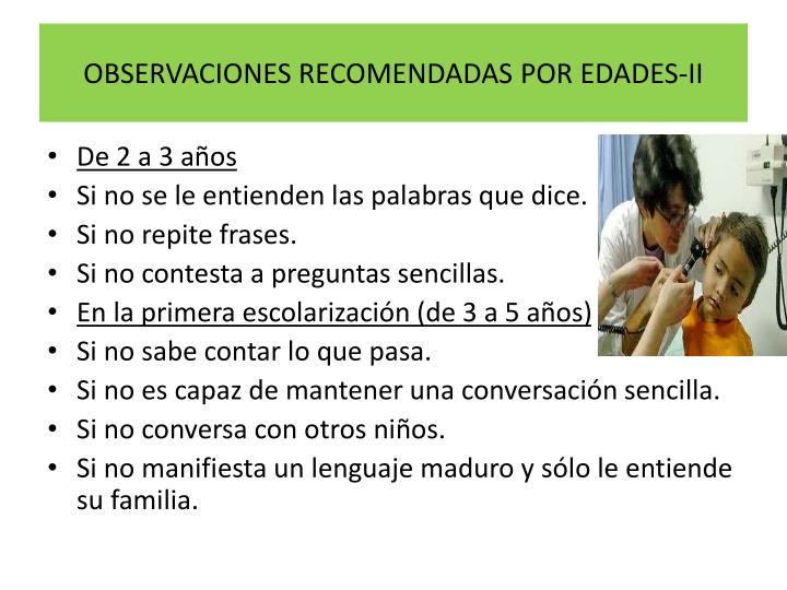 OBSERVACIONES RECOMENDADAS POR EDADES-II