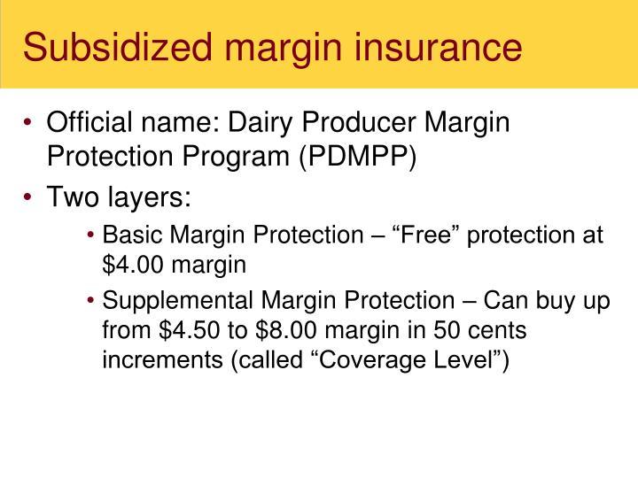 Subsidized margin insurance