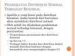 pendekatan distribusi normal terhadap binomial1