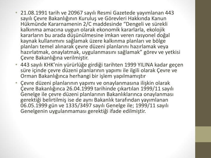 21.08.1991 tarih ve 20967 sayılı Resmi Gazetede yayımlanan 443 sayılı