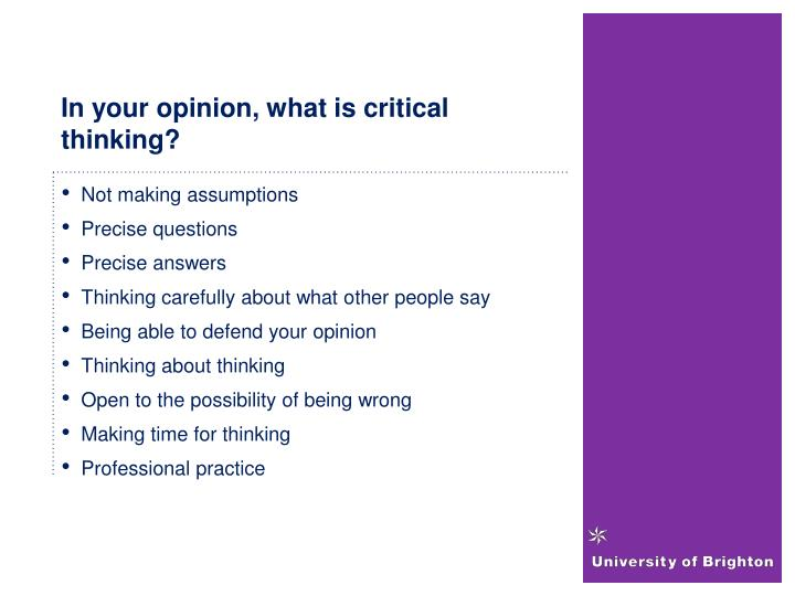 In your opinion, what is critical thinking?