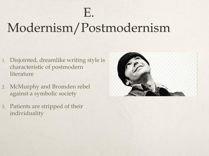 E. Modernism/Postmodernism