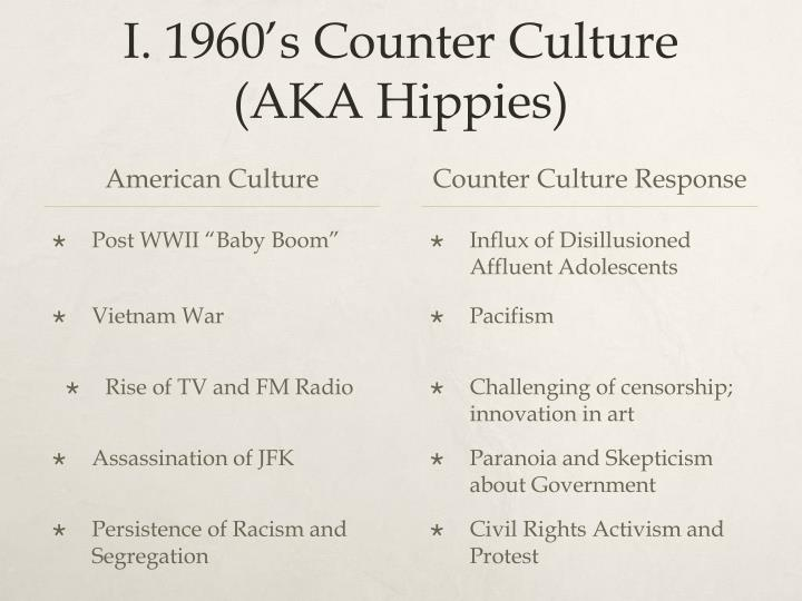 I 1960 s counter culture aka hippies