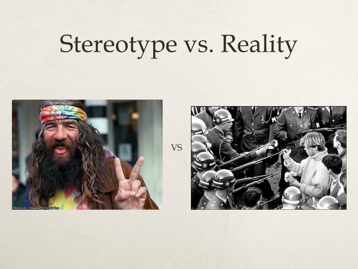 Stereotype vs reality