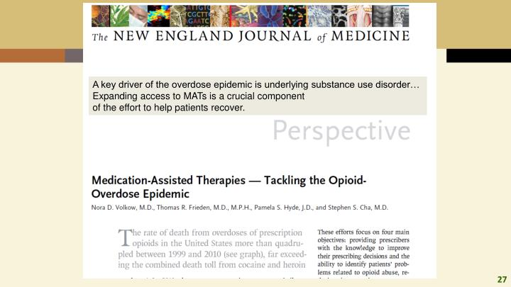 A key driver of the overdose epidemic is underlying substance use disorder…
