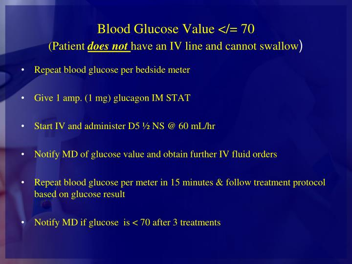 Blood Glucose Value </= 70