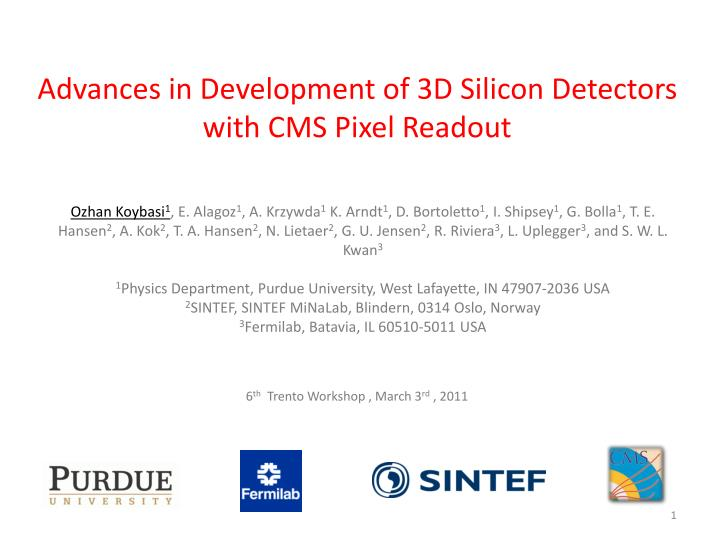 Advances in Development of 3D Silicon Detectors with CMS Pixel Readout