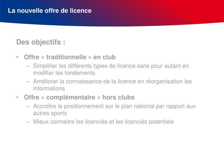 La nouvelle offre de licence
