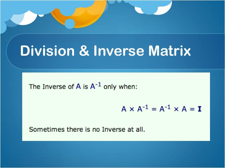 Division & Inverse Matrix