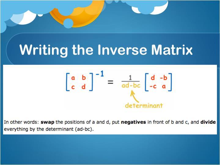 Writing the Inverse Matrix