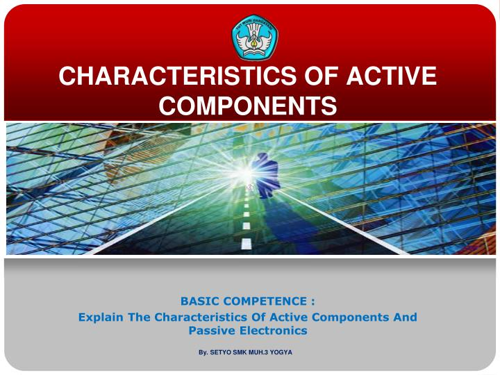 Characteristics of active components