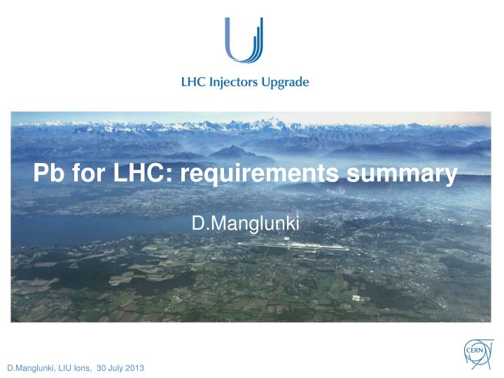 Pb for lhc requirements summary d manglunki