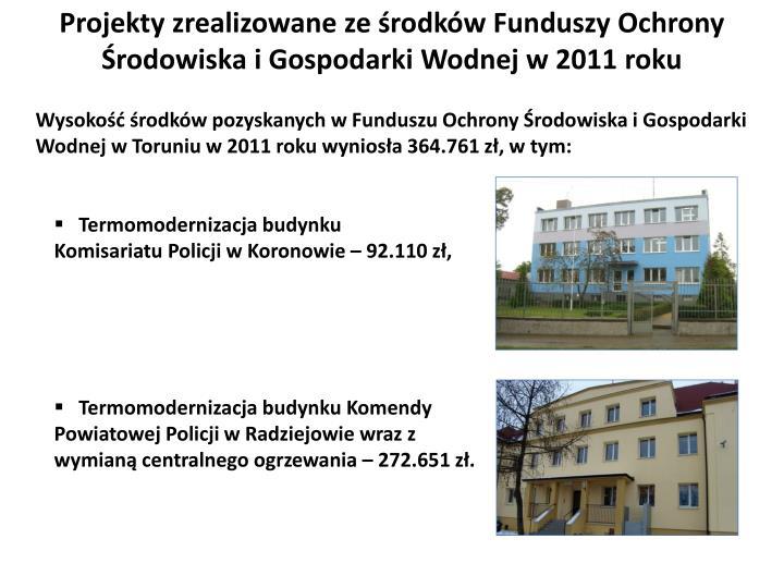 Projekty zrealizowane ze środków Funduszy Ochrony Środowiska i Gospodarki Wodnej w 2011 roku