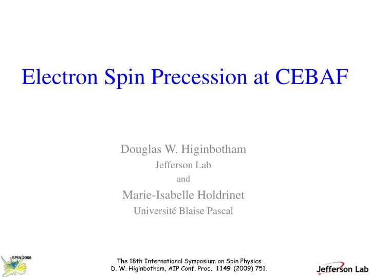 Electron spin precession at cebaf