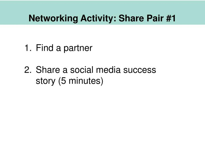 Networking Activity: Share Pair #1