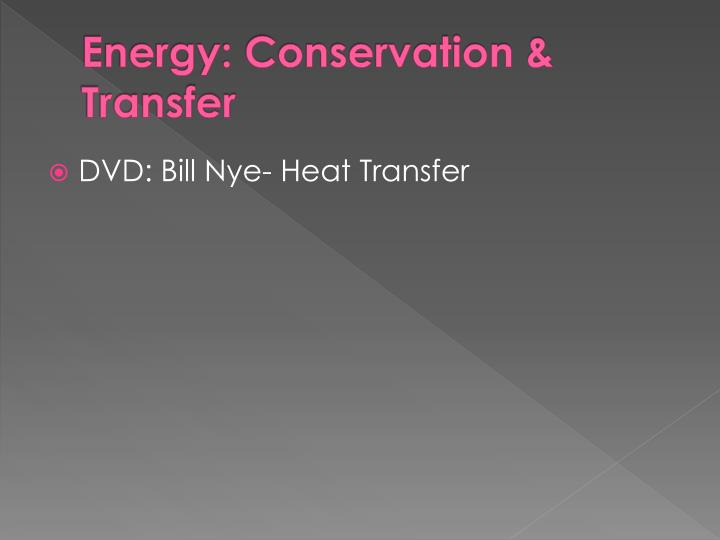 Energy: Conservation & Transfer